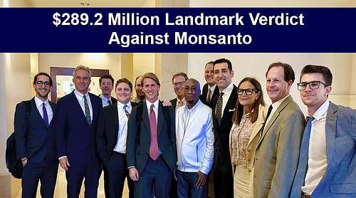 Monsanto to Pay $289.2 Million in Landmark Roundup Lawsuit Verdict